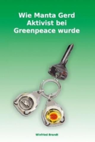 Wie Manta Gerd Aktivist bei Greenpeace wurde