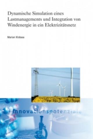 Dynamische Simulation eines Lastmanagements und Integration von Windenergie in ein Elektrizitätsnetz.