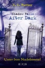 Shadow Falls: After Dark - Unter dem Nachthimmel