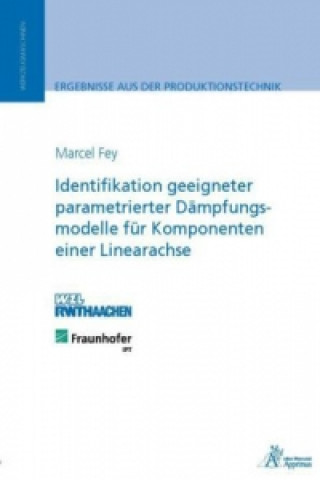 Identifikation geeigneter parametrierter Dämpfungsmodelle für Komponenten einer Linearachse