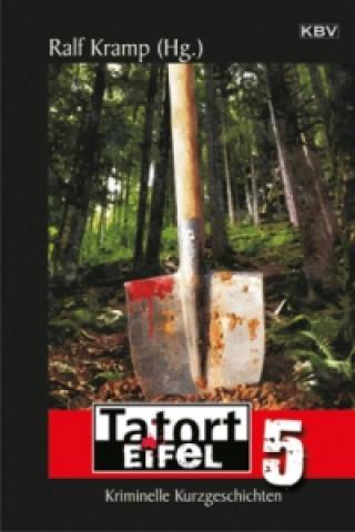 Tatort Eifel. Bd.5