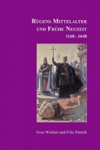 Rügens Mittelalter und Frühe Neuzeit 1168-1648