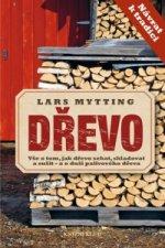 Dřevo - Vše o tom, jak dřevo sekat, skladovat a sušit – a o duši palivového dřeva