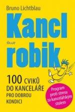 Kanclrobik - 100 cviků do kanceláře pro dobrou kondici