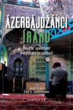 Ázerbájdžánci Íránu - Identita, společnost a regionální bezpečnost