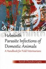 Helminth Parasite Infections of Domestic Animals: A Handbook for Field Veterinarians