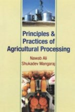 Principles & Practices of Agricultural Processing