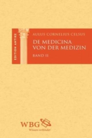 De Medicina / Die medizinische Wissenschaft, 3 Bde.
