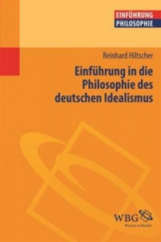Einführung in die Philosophie des deutschen Idealismus