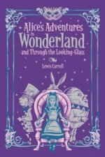 Alice's Adventures in Wonderland and Through the Looking Gla
