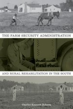 Farm Security Administration and Rural Rehabilitation in the