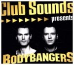 Club Sounds presents Bodybangers - Bang the House, 2 Audio-CDs