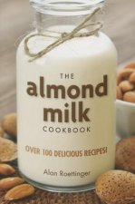 Almond Milk Cookbook