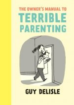 Owner's Manual to Terrible Parenting