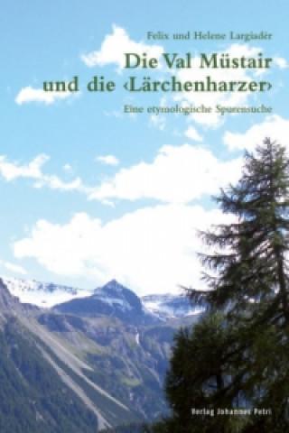 Die Val Müstair und die Lärchenharzer
