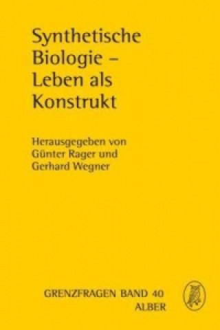 Synthetische Biologie - Leben als Konstrukt