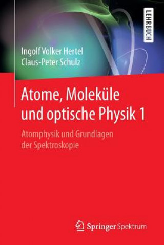 Atome, Molekule Und Optische Physik 1