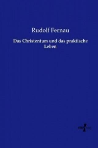 Das Christentum und das praktische Leben