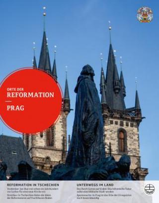 Orte der Reformation, Prag und Tschechien