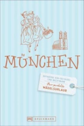 Der perfekte Mädelsurlaub - München