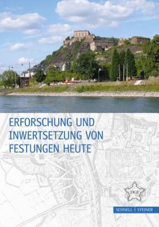 Erforschung und Inwertsetzung von Festungen heute