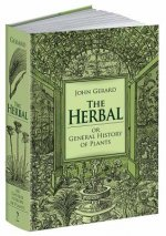 Herbal or General History of Plants: The Complete 1633 Edition as Revised and Enlarged by Thomas Johnson
