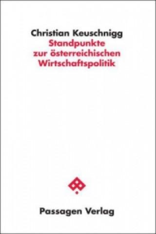 Standpunkte zur österreichischen Wirtschaftspolitik
