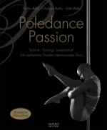 Poledance Passion - Technik, Training, Leidenschaft