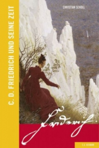 C. D. Friedrich und seine Zeit