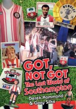 Got, Not Got: Southampton FC