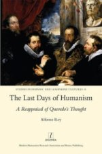 Last Days of Humanism: A Reappraisal of Quevedo's Thought