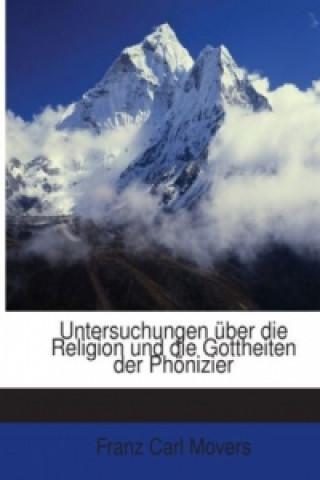 Untersuchungen Über Die Religion Und Die Gottheiten Der Phönizier