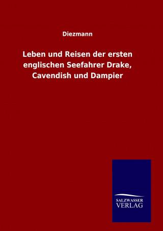 Leben und Reisen der ersten englischen Seefahrer Drake, Cavendish und Dampier