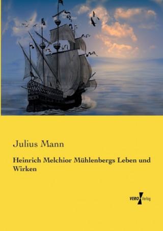 Heinrich Melchior Muhlenbergs Leben und Wirken
