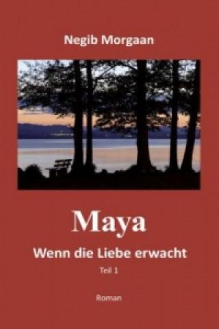 Maya, wenn die Liebe erwacht. Tl.1