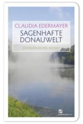 Sagenhafte Donauwelt