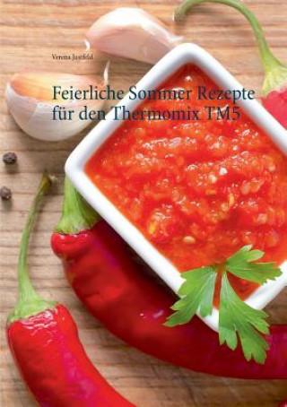 Feierliche Sommer Rezepte fur den Thermomix TM5