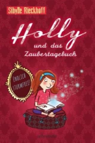 Holly und das Zaubertagebuch - Endlich sturmfrei!