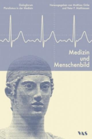 Medizin und Menschenbild
