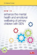 How to Enhance the Mental Health and Emotional Wellbeing of Primary Children with SEN