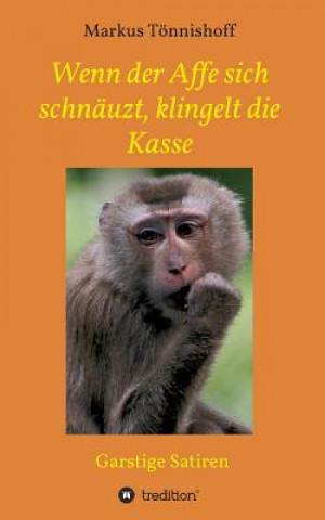 Wenn Der Affe Sich Schn uzt, Klingelt Die Kasse