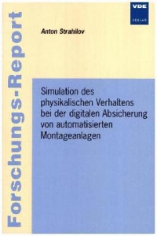 Simulation des physikalischen Verhaltens bei der digitalen Absicherung von automatisierten Montageanlagen