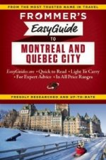 Frommer's Easyguide to Montreal and Quebec City