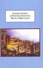 Literary Sources of Nineteenth Century Musical Orientalism