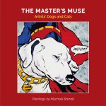 Master's Muse: Artists' Cats and Dogs