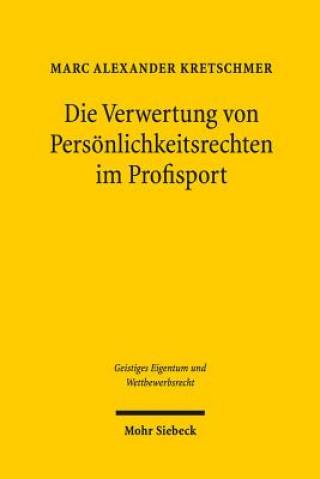 Die Verwertung von Persönlichkeitsrechten im Profisport