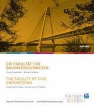 Die FakultAt fAr Bauingenieurwesen/The Faculty of Civil Engineering