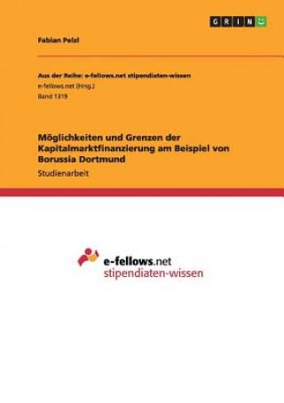 Moeglichkeiten und Grenzen der Kapitalmarktfinanzierung am Beispiel von Borussia Dortmund
