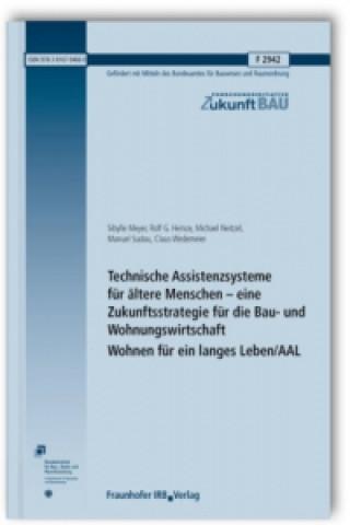 Technische Assistenzsysteme für ältere Menschen - eine Zukunftsstrategie für die Bau- und Wohnungswirtschaft. Wohnen für ein langes Leben/AAL. Abschlu