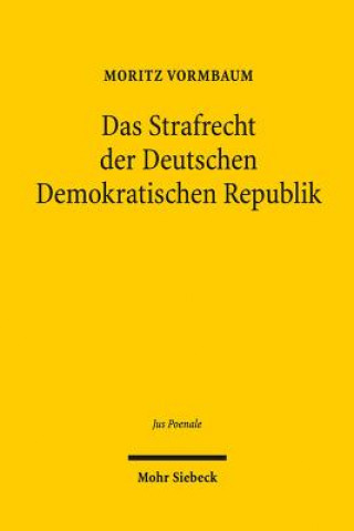 Das Strafrecht der Deutschen Demokratischen Republik